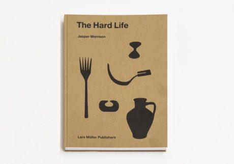 本屋が届けるベターライフブックス。『The Hard Life』ジャスパー・モリソン 著 (Lars Müller Publishers)